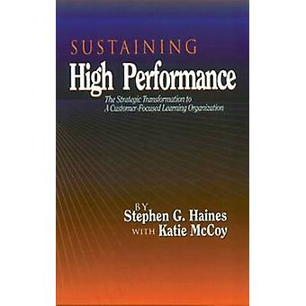Sustaining High Performance by Haines & Stephen