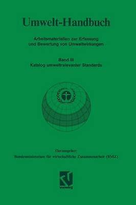 Katalog umweltrelevanter Standards by Bundesministerium Fur Wirtschaftliche Zu