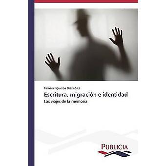 Escritura migracin e identidad by Figueroa Daz dir. Tamara