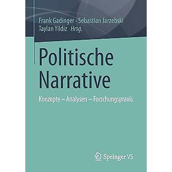 Politische Narrative  Konzepte  Analysen  Forschungspraxis by Gadinger & Frank