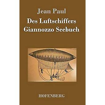 Des Luftschiffers Giannozzo Seebuch by Paul & Jean