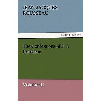 Las confesiones de J. J. Rousseau volumen 01 por Rousseau y Jean Jacques