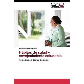 Hbitos ・ デ ・ サラッド y envejecimiento saludable ・ オチョア calvo さんはマリア ・ ピラールによって