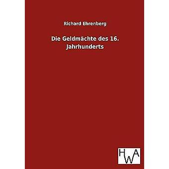 Die Geldmchte des 16. 19.Jahrhunderts por Ehrenberg y Richard
