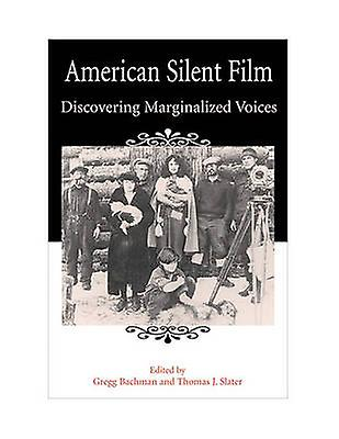 American Silent Film - Discovebague Marginalized Voices (3rd) by Gregg