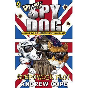 Spy Dog - The Gunpowder Plot by Andrew Cope - 9780141369990 Book