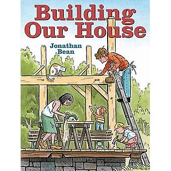Building Our House by Jonathan Bean - 9780374380236 Book