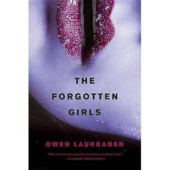 The Forgotten Girls by Owen Laukkanen - 9780399174551 Book