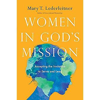 Women in God's Mission - Accepting the Invitation to Serve and Lead by