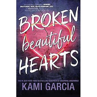 Broken Beautiful Hearts by Kami Garcia - 9781250079206 Book