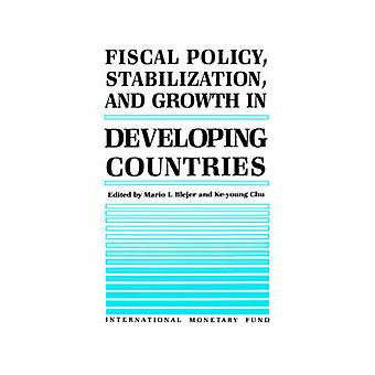 Fiscal Policy - Stabilization - and Growth in Developing Countries by