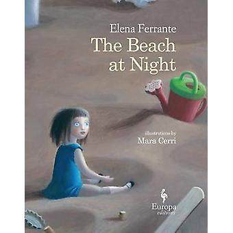 The Beach at Night by Elena Ferrante - Ann Goldstein - Mara Cerri - 9