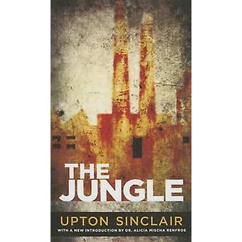 The Jungle by Upton Sinclair - Alicia Mischa Renfroe - 9781627656870