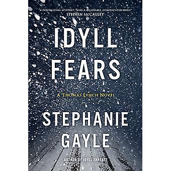 Idyll Fears - A Thomas Lynch Novel by Stephanie Gayle - 9781633883574