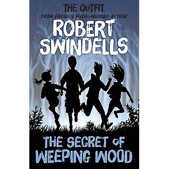 The Secret of Weeping Wood by Robert Swindells - Leo Hartas - 9781782
