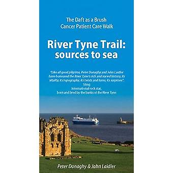 River Tyne Trail - Sources to Sea by Peter Donaghy - John Laidler - 97