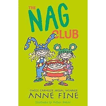 The Nag Club by Anne Fine - Arthur Robins - 9781406341829 Book