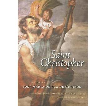 Saint Christopher - A Novella by Jose Maria de Eca de Queiros - Gregor