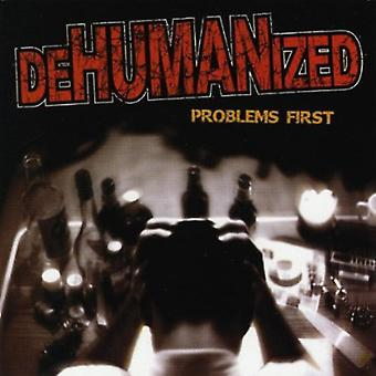 Dehumanized - Problems First [CD] USA import