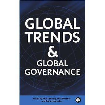 Globala trender och Global styrning av Paul Kennedy - Dirk Messner-