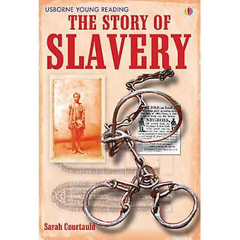 The Story of Slavery by Sarah Courtauld - Karen Tomlins - 97807460875