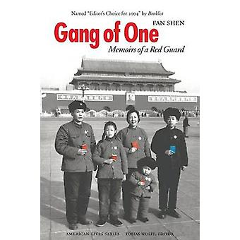 Gang of One - Memoirs of a Red Guard by Fan Shen - 9780803293366 Book