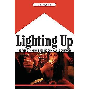 Lighting Up - The Rise of Social Smoking on College Campuses by Mimi N