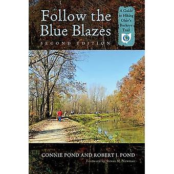 Follow the Blue Blazes - A Guide to Hiking Ohio's Buckeye Trail by Con