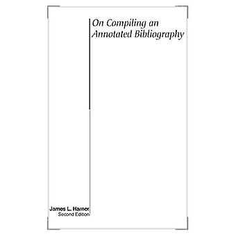 On Compiling an Annotated Bibliography (2nd Revised edition) by James