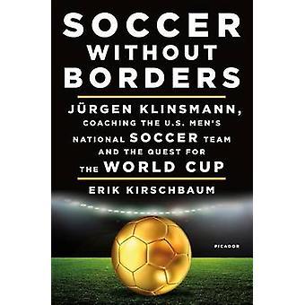 Voetbal zonder grenzen door Erik Kirschbaum - 9781250098313 boek