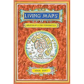 Living Maps - An Atlas of Cities Personified by Living Maps - An Atlas