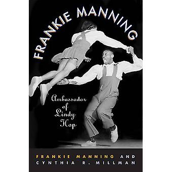 Frankie Manning - Ambassador of Lindy Hop by Frankie Manning - Cynthia