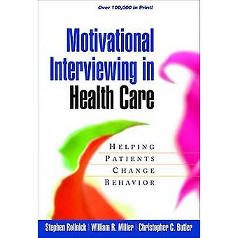 Motivational Interviewing in Health Care - Helping Patients Change Beh
