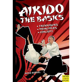 Aikido - The Basics by Bodo Roedel - 9781841263021 Book
