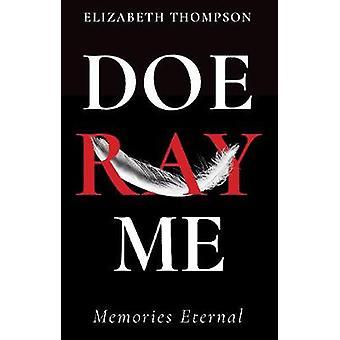 Doe Ray Me - Memories Eternal by Elizabeth Thompson - 9781788036252 Bo