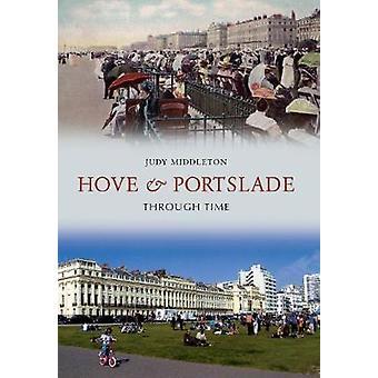 Hove og Portslade gjennom tid av Judy Middleton - 9781848684164 bok