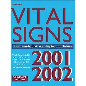 Signos vitales 2001-2002 - las tendencias que están formando nuestro futuro - 2001-2