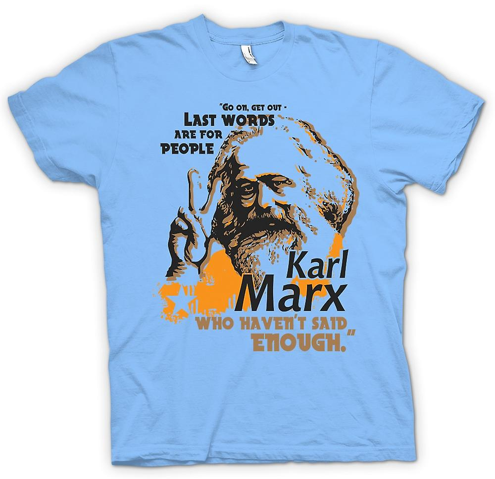 Mens T-shirt - Karl Marx Last Words - Communism - Marxism