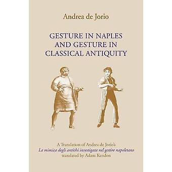 Gesture in Naples and Gesture in Classical Antiquity - A Translation o