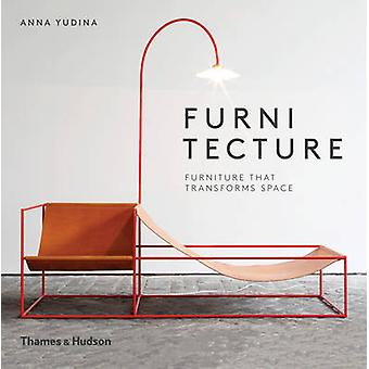 Furnitecture - Furniture That Transforms Space by Anna Yudina - 978050