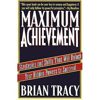 Maximum Achievement - Strategies and Skills That Will Unlock Your Hidd