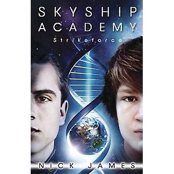 Skyship Academy - Strikeforce par Nick James - livre 9780738736372
