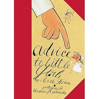 Advice to Little Girls by Vladimir Radunsky - Mark Twain - 9781592701