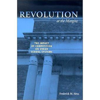 Revolución en los márgenes - el impacto de la competencia en la escuela urbana