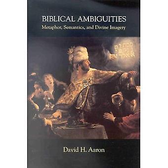 Biblical Ambiguities: Metaphor, Semantics and Divine Imagery