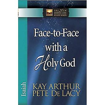 Face-To-Face with a Holy God: Isaiah (New Inductive Study)