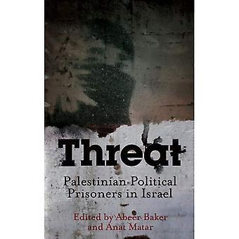 Hotet: Palestinska politiska fångar i Israel