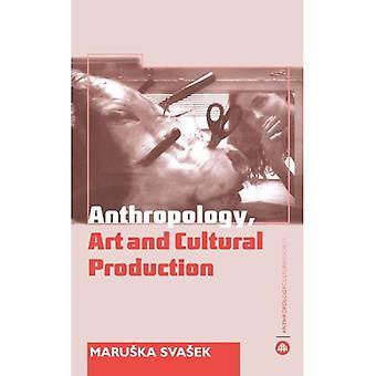 Antropologi, konst och kulturella produktion: historier, teman, perspektiv (antropologi, kultur och samhälle (Häftad))