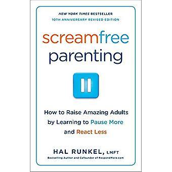 Screamfree parentale: L'approche révolutionnaire à élever vos enfants en gardant votre sang froid