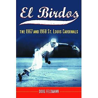 El Birdos: Los 1967 y 1968 St. Cardenales de Louis